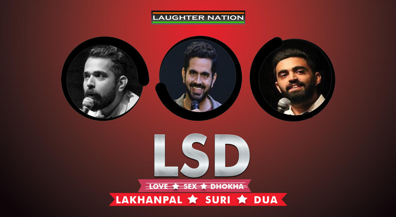 LSD - Love, Sex Dhokha ( A standup comedy show )