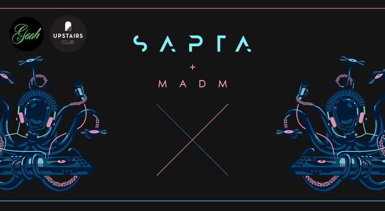 Gaah presents: SAPTA + MADM