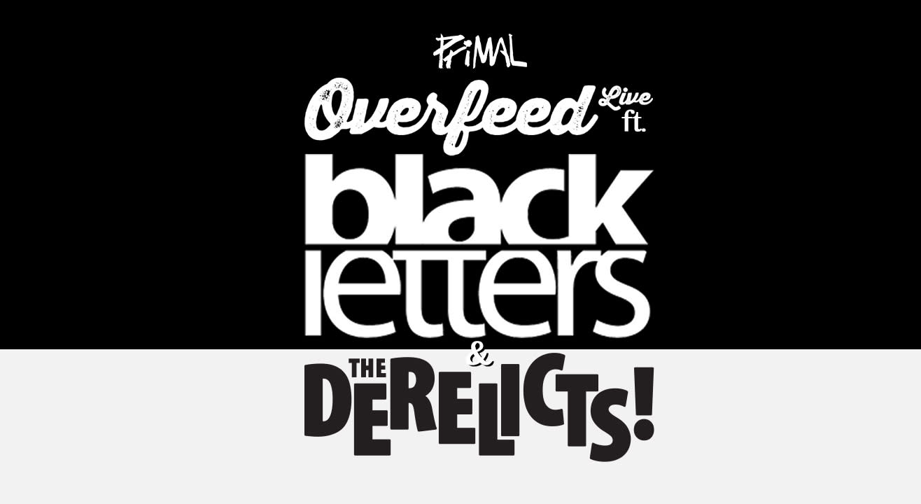 Overfeed Live ft. Black Letters & The Derelicts
