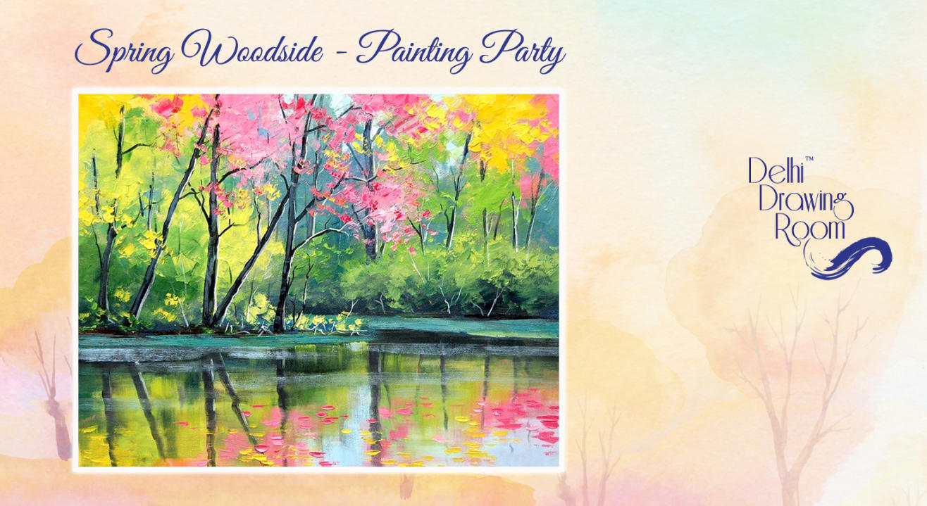 Spring Woodside - Painting Party by Delhi Drawing  Room