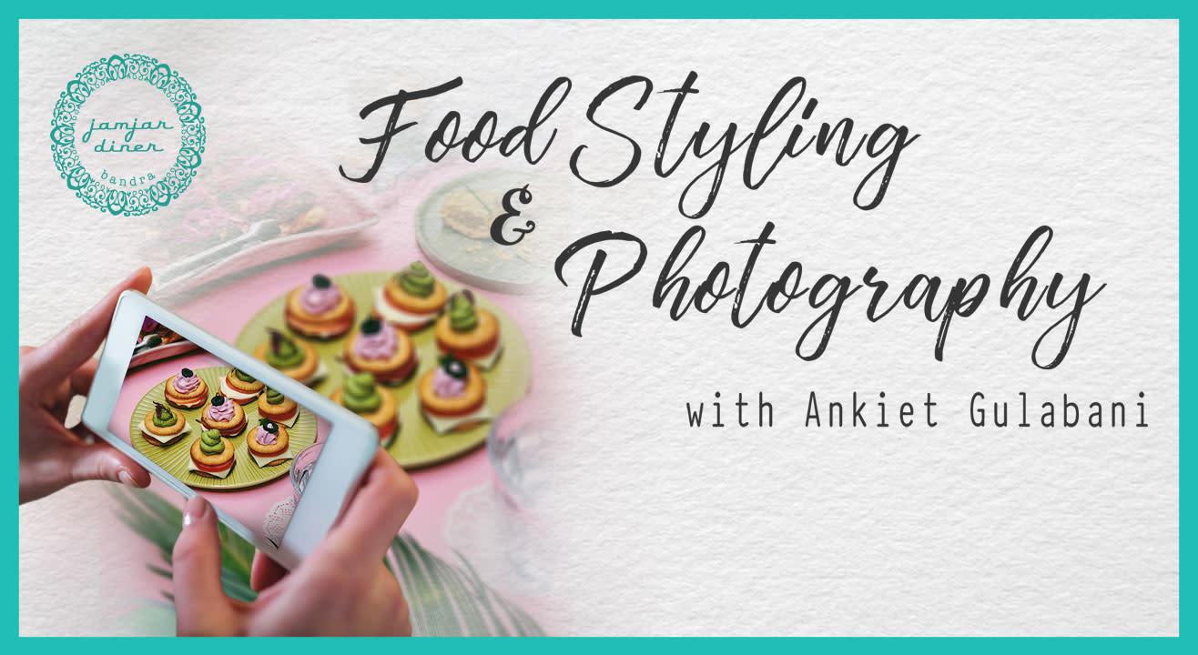 Food Styling & Photography w/ Ankiet Gulabani