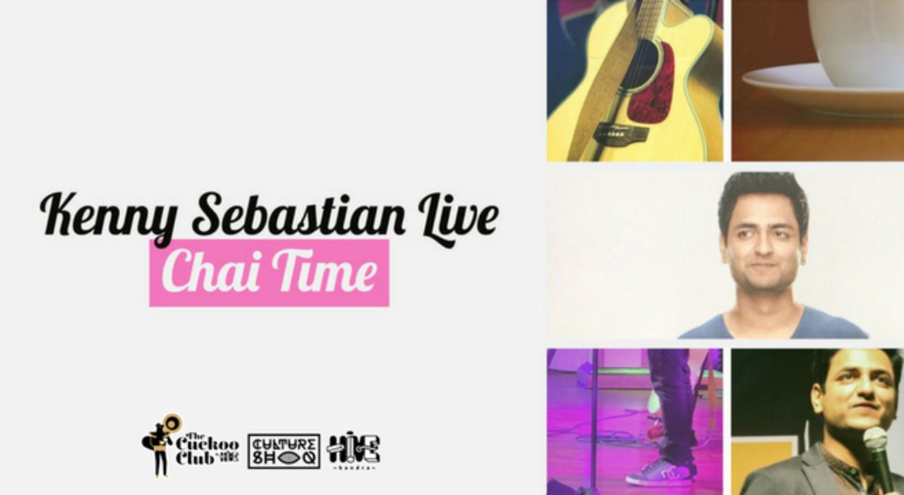 Kenny Sebastian Live : Chai Time