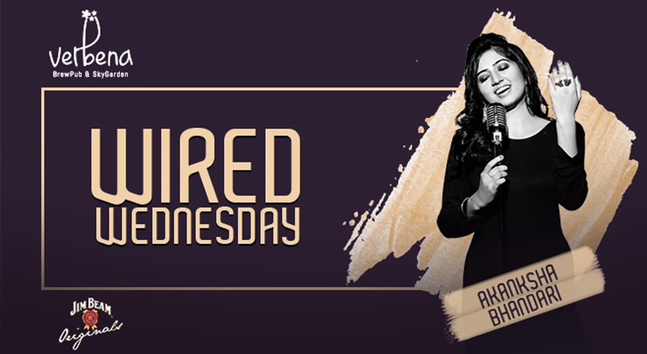 Wired Wednesday presents Akanksha Bhandari