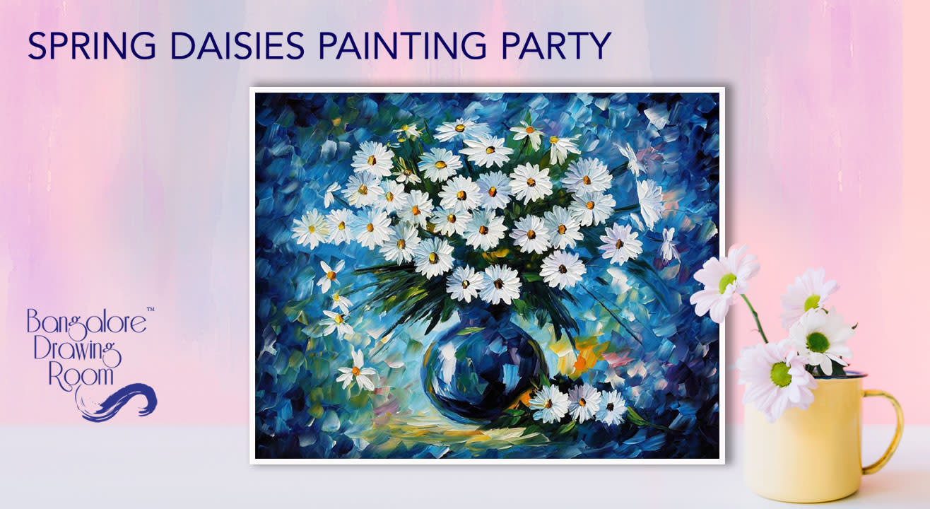 Spring Daisies - Painting Party By Bangalore Drawing Room