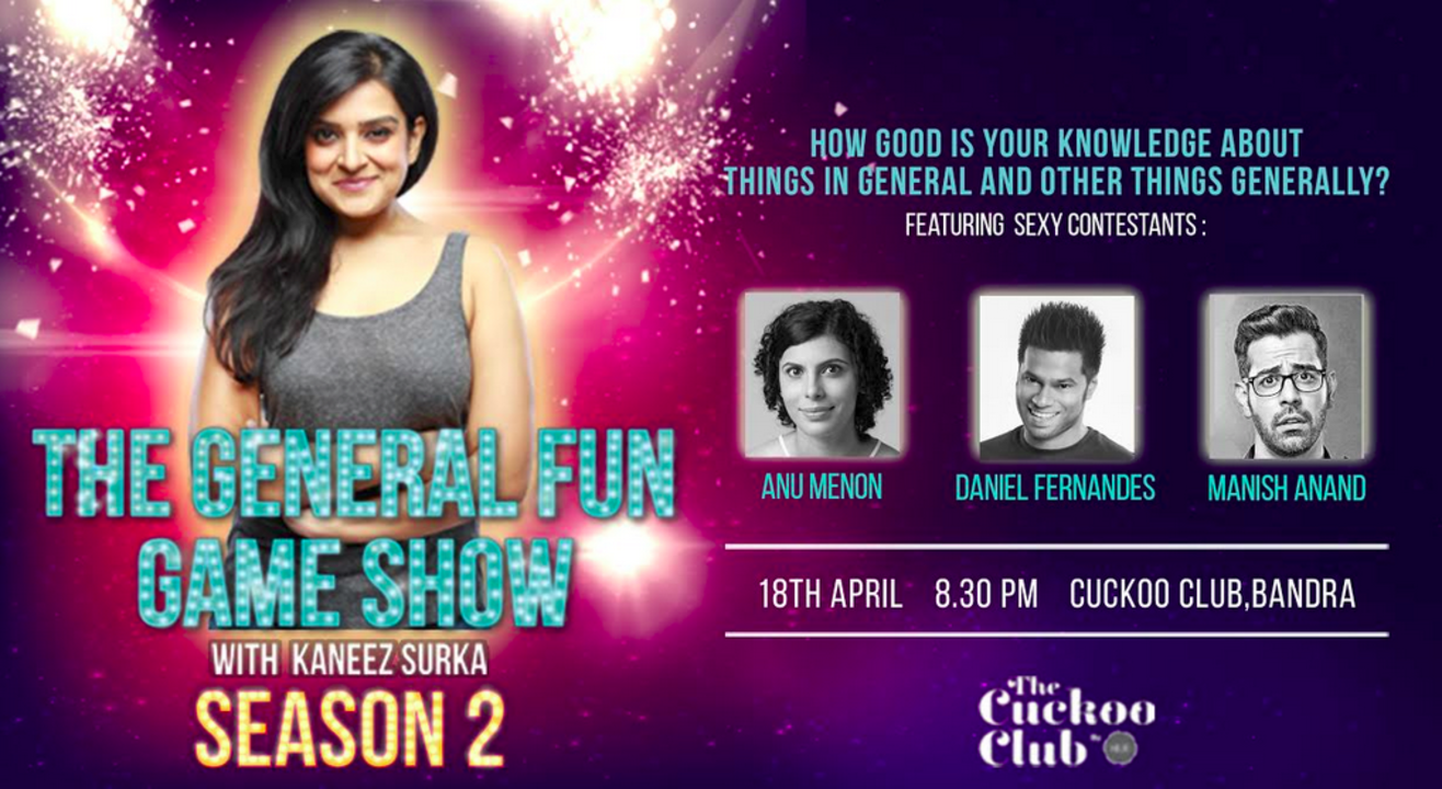 The General Fun Game Show w/ Kaneez Surka ft. Daniel Fernandes, Anu Menon & Manish Anand