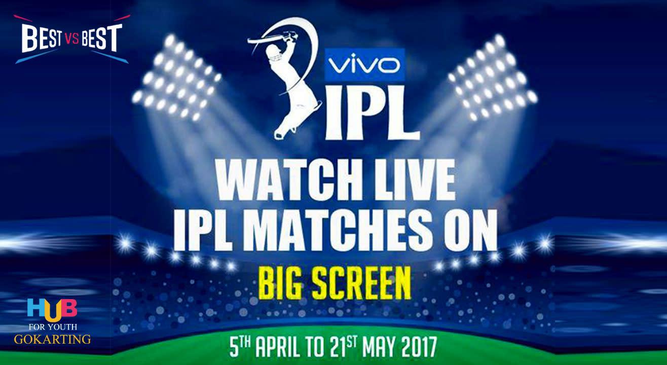 IPL Match Screenings + Dinner + Gokarting