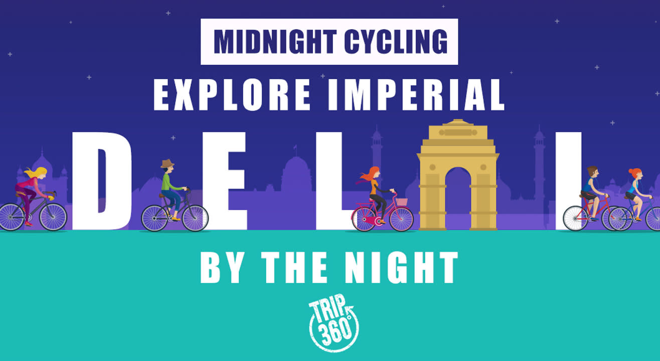 Midnight Cycling - Explore Imperial Delhi By The Night