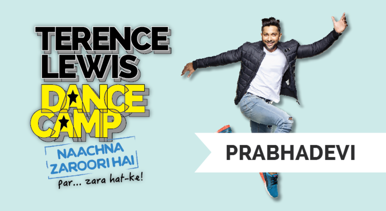Terence Lewis Dance Camp, Prabhadevi