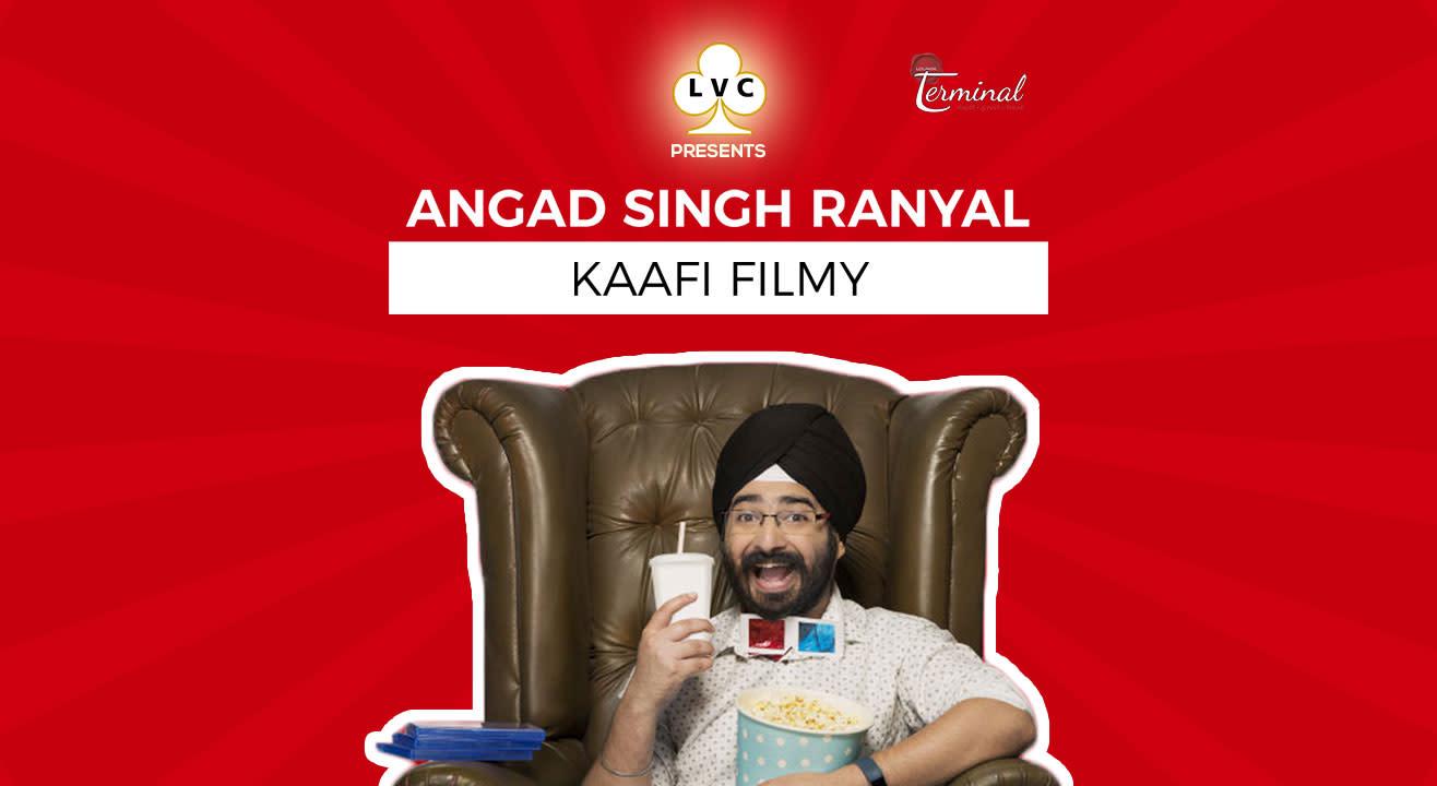 LVC Presents ''Kaafi Filmy'' by Angad Singh Ranyal
