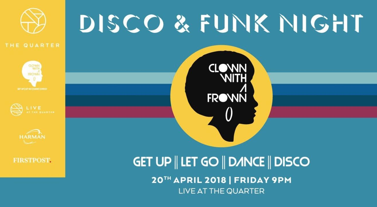 Disco & Funk Night at The Quarter by Clown with a Frown