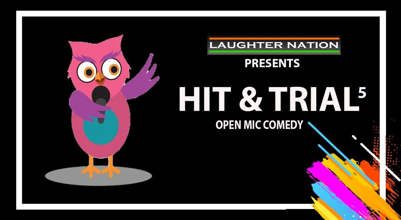 Hit and Trial 4 - Open Mic Comedy