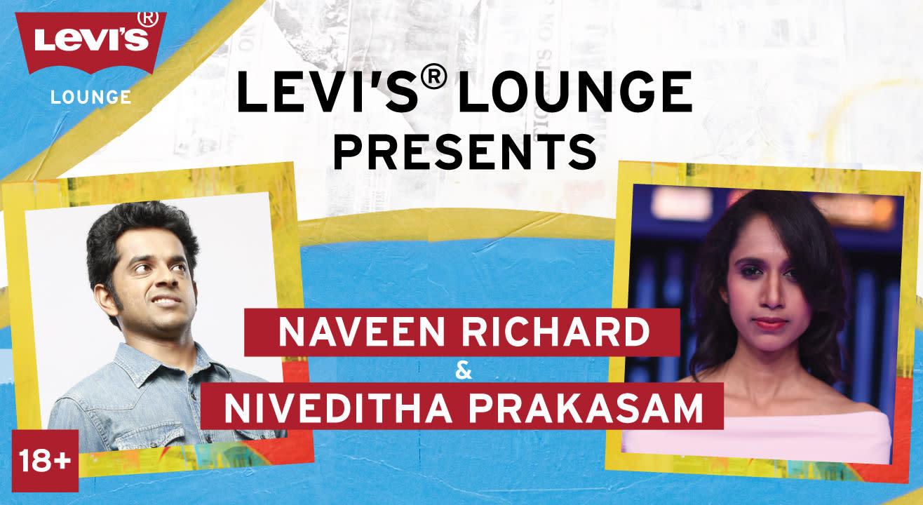 Levi's® Lounge Presents : Naveen Richard and Niveditha Prakasam