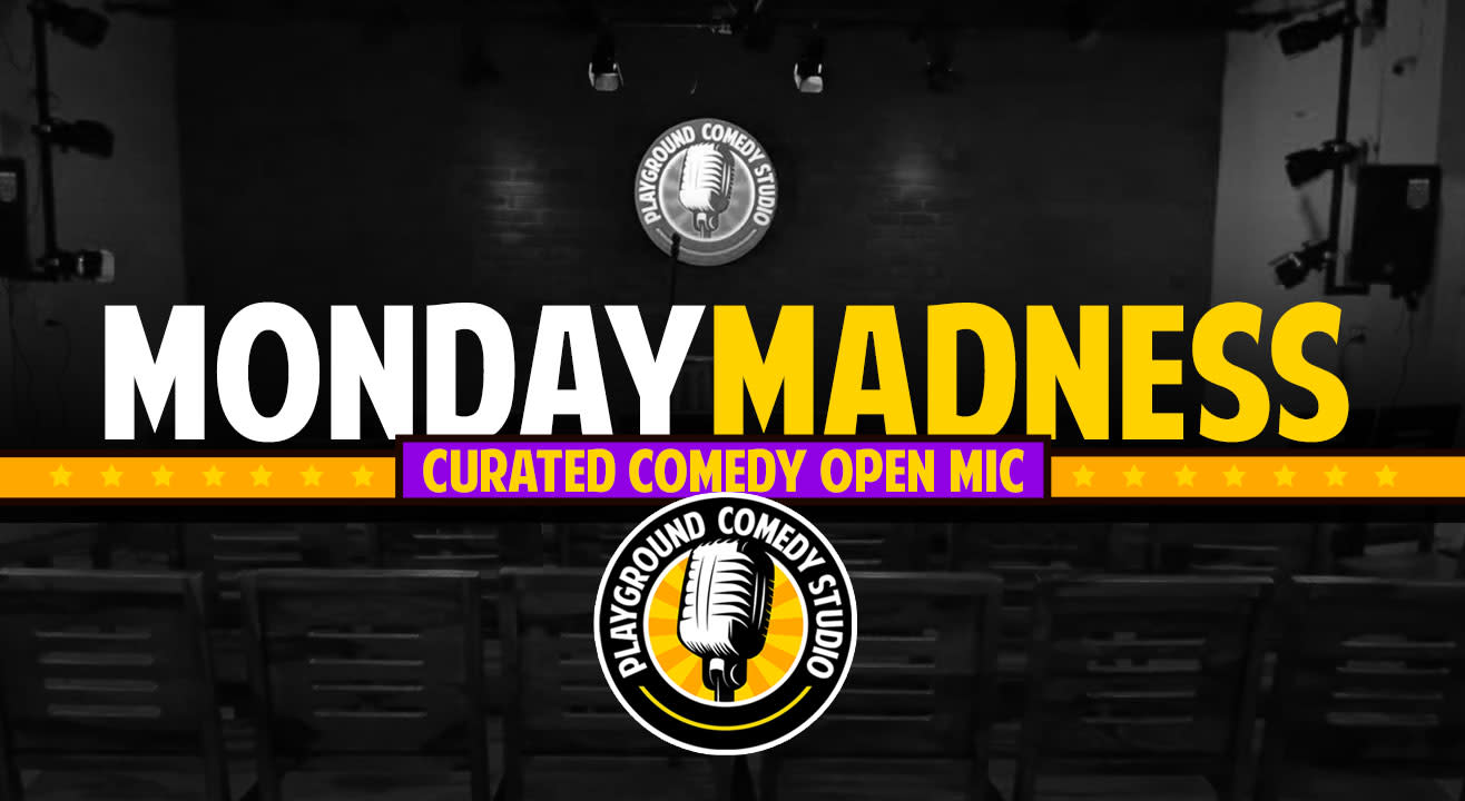 Monday Madness - Curated Open Mic