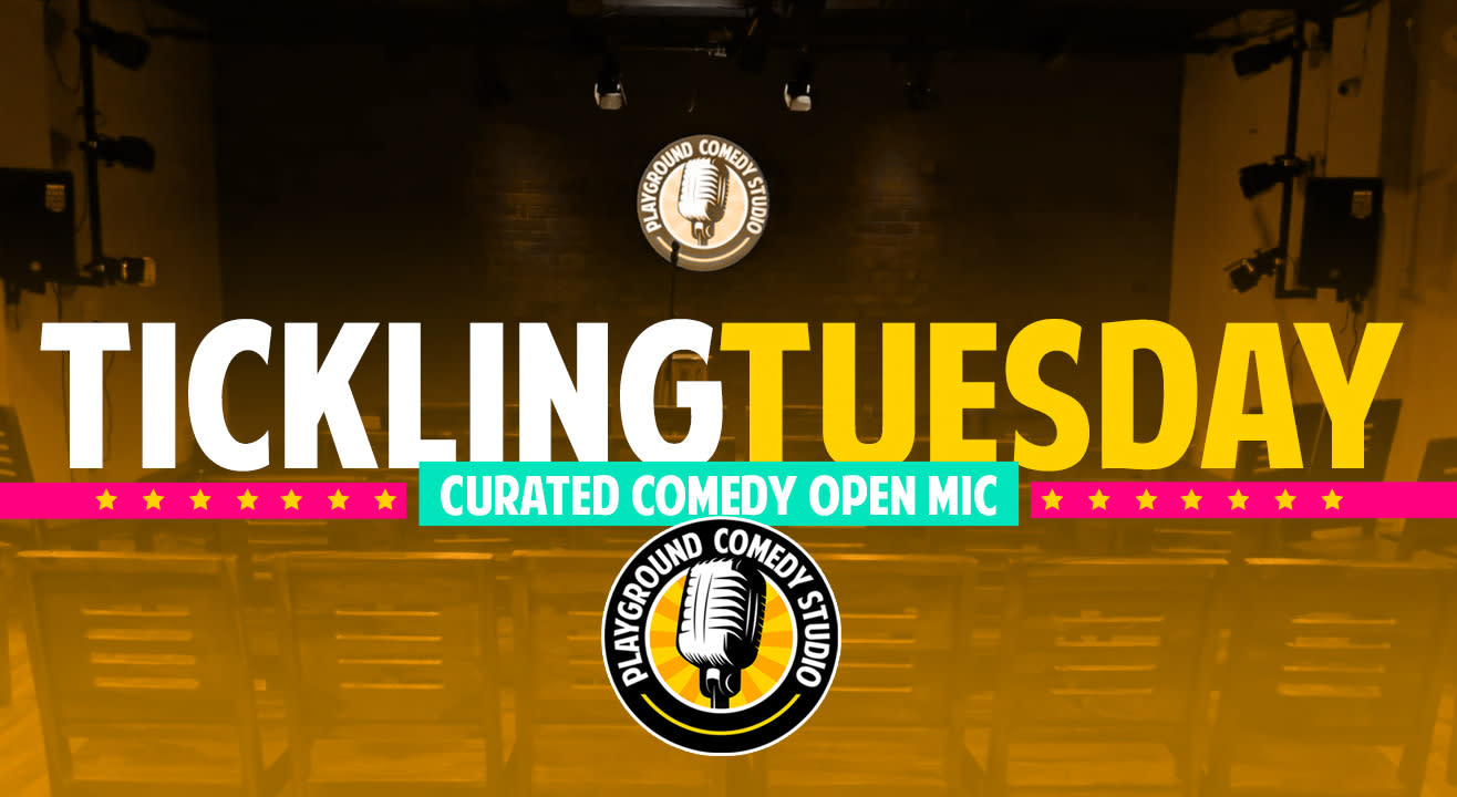 Tickling Tuesday - Curated Open Mic