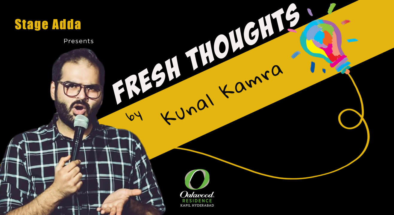 Stage Adda Presents – Fresh Thoughts by Kunal Kamra