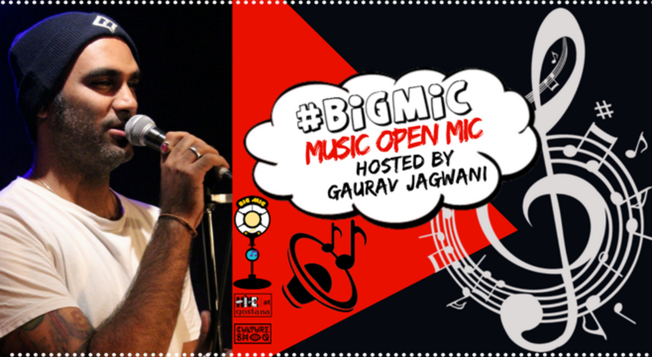 #BIGMIC Music Open Mic hosted by Gaurav Jagwani