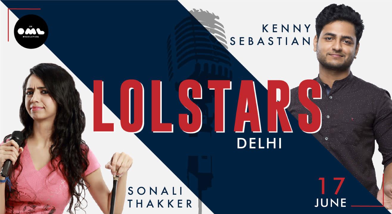 LOLStars ft. Kenny Sebastian & Sonali Thakker, Delhi