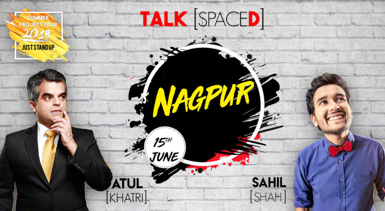 TALKSPACED Presents Just Stand Up with Atul Khatri and Sahil Shah