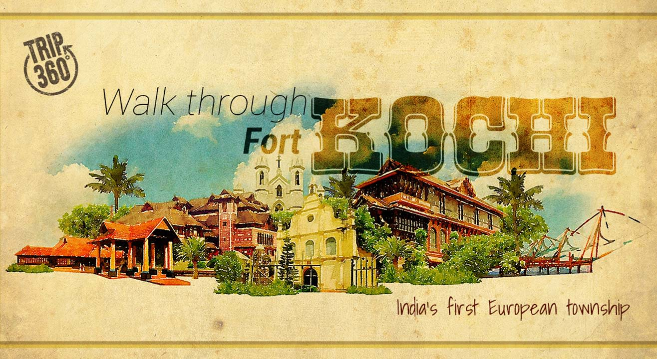 A Walk Through Fort Kochi – India's First European Township