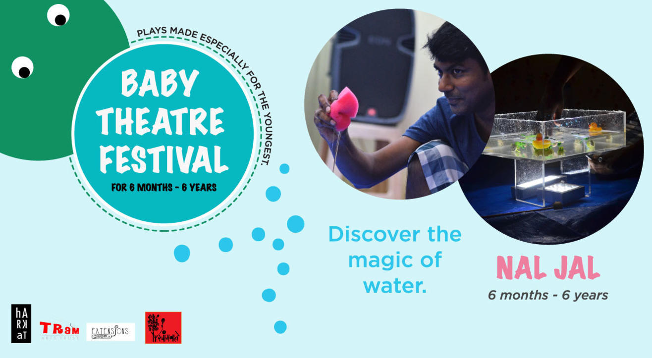 Nal Jal - Baby Theatre Festival (6 months-6 years)