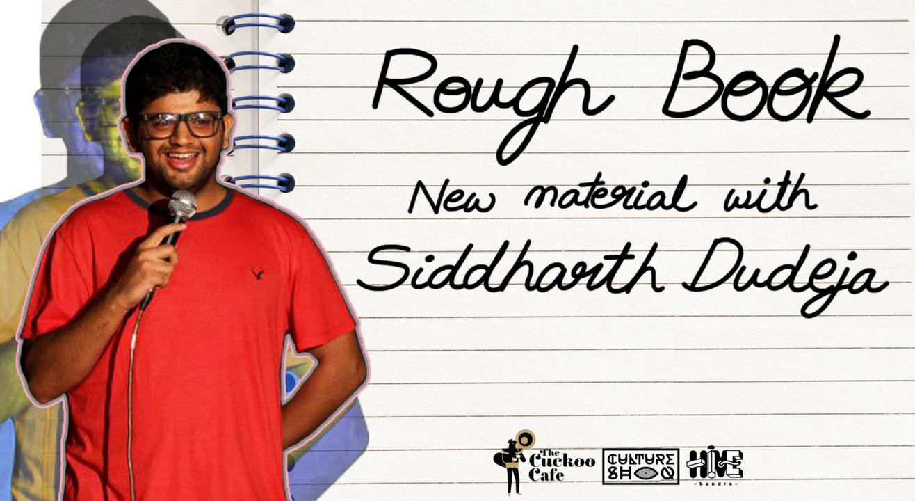 Rough Book: New Material w/ Siddharth Dudeja