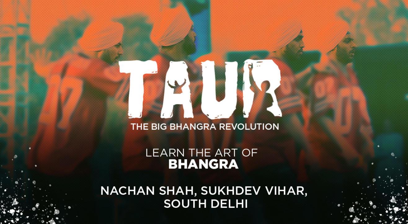 Taur - The Big Bhangra Revolution, South Delhi, NS