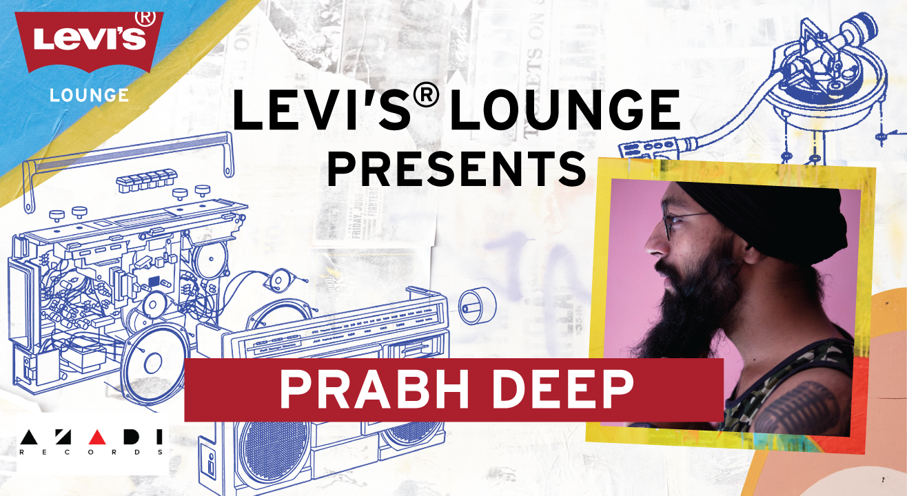 Levi's® Lounge Presents - Prabh Deep