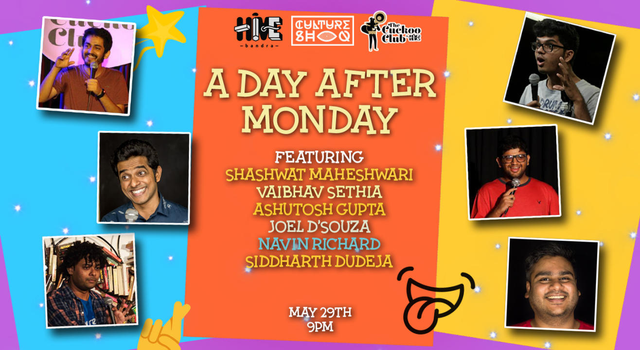 A Day After Monday ft. Shashwat Maheshwari, Vaibhav Sethia, Ashutosh Gupta, Joel Dsouza, Navin Richard and Siddharth Dudeja