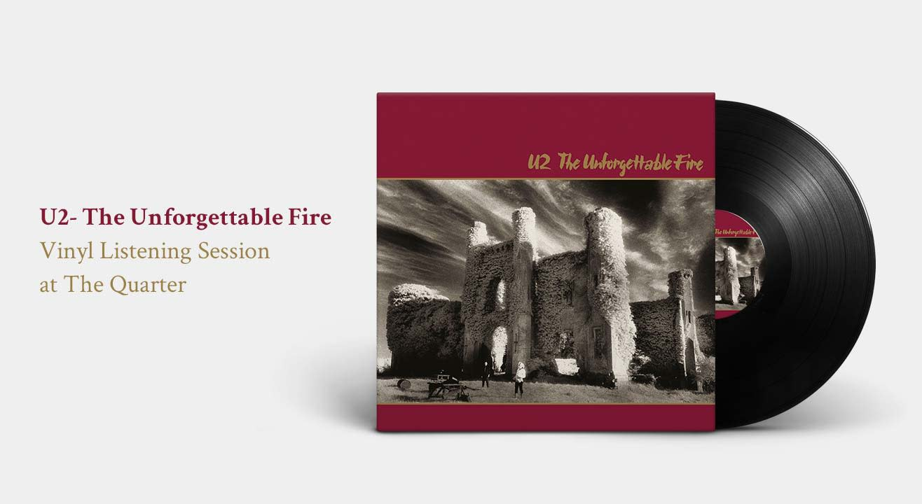 U2- Unforgettable Fire vinyl listening session at The Quarter