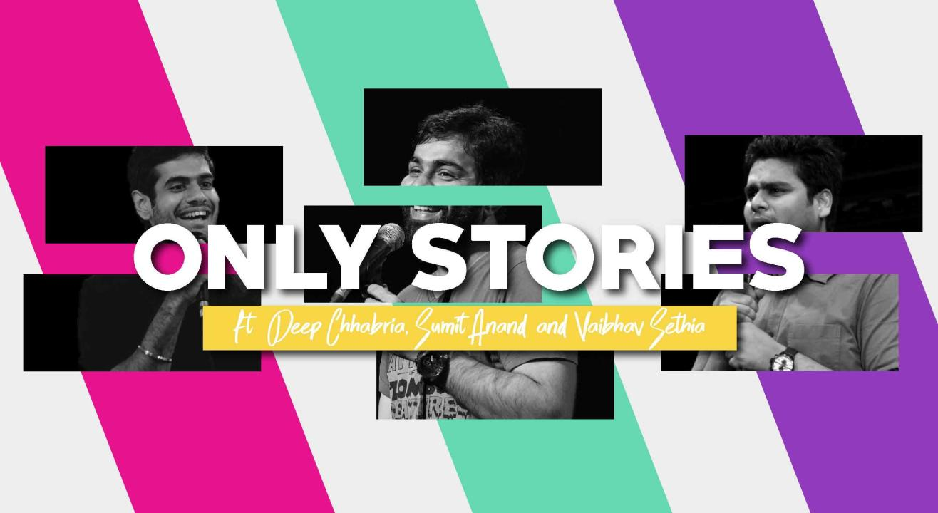 Only Stories ft. Sumit Anand, Vaibhav Sethia and Deep Chhabria