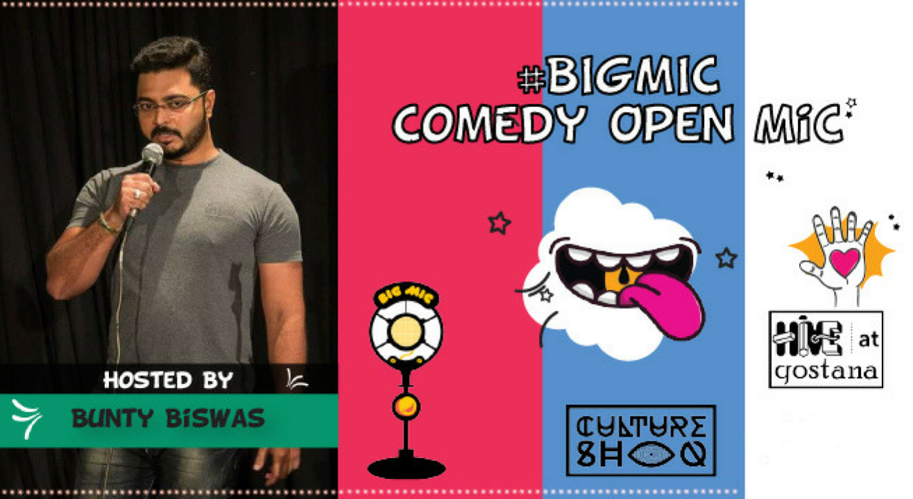 #BIGMIC Comedy Open Mic hosted by Bunty Biswas