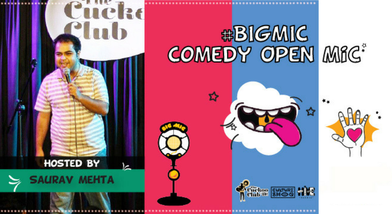 #BIGMIC Comedy Open Mic hosted by Saurav Mehta