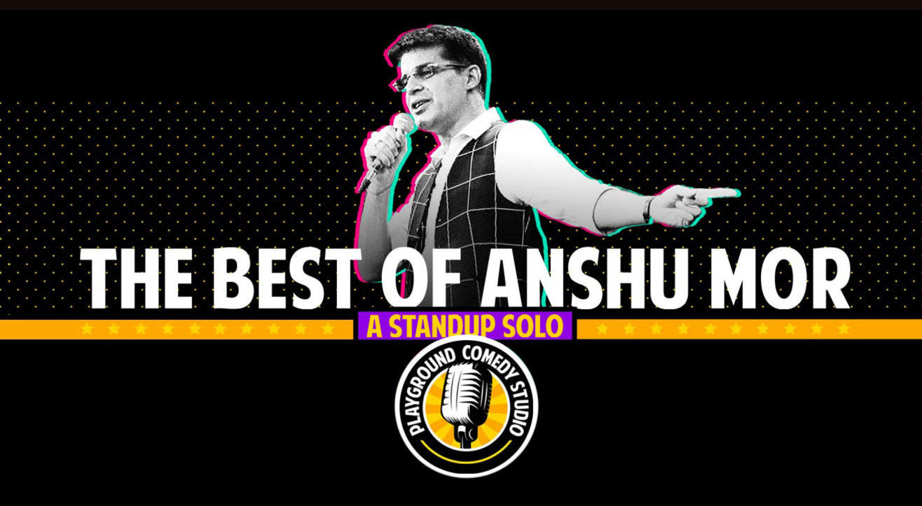 The Best Of Anshu Mor, A Stand Up Solo