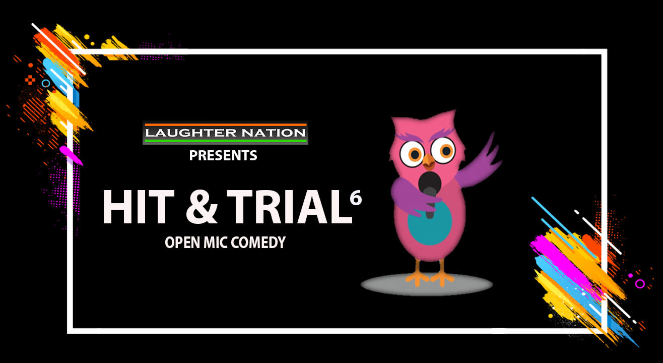 Hit and Trial - Open Mic comedy - Version 6