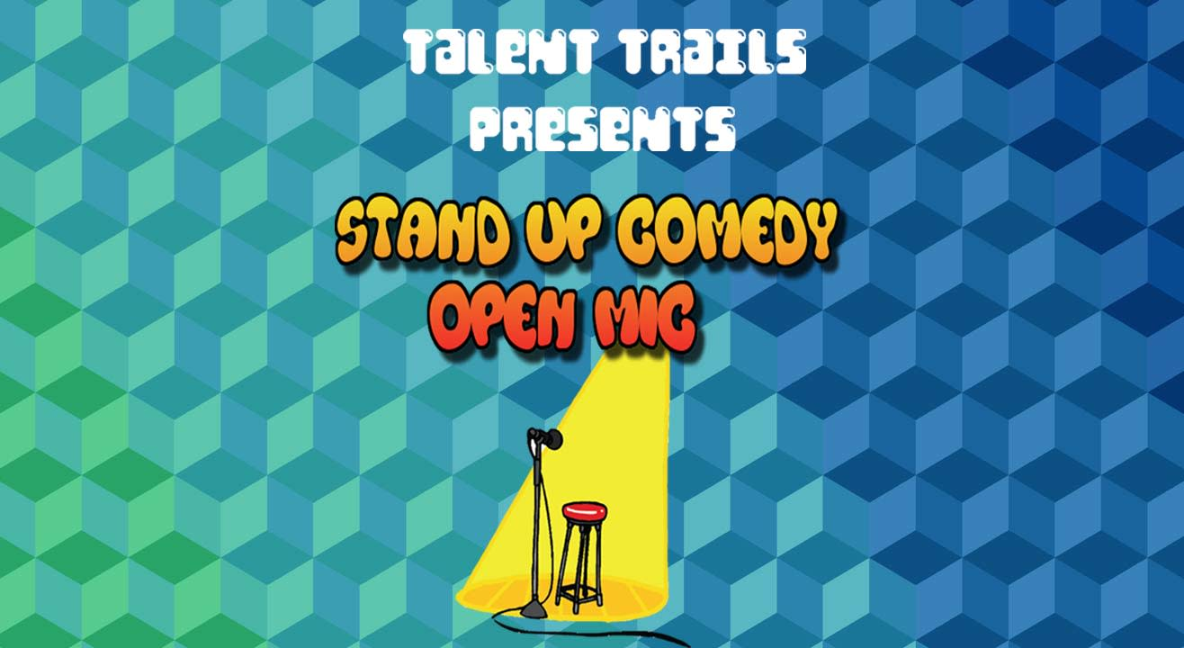 Talent Trails Stand Up Comedy Open Mic