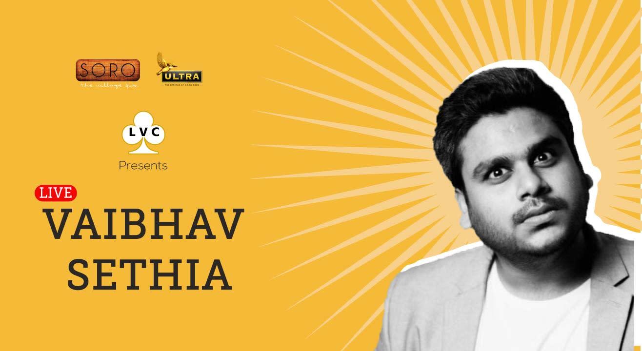 LVC Presents Vaibhav Sethia LIVE