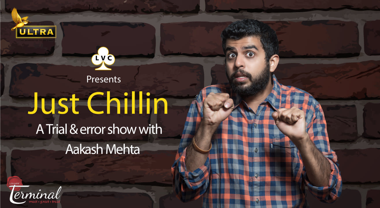 LVC Presents ''Just Chillin'' - A Trial & Error show with Aakash Mehta