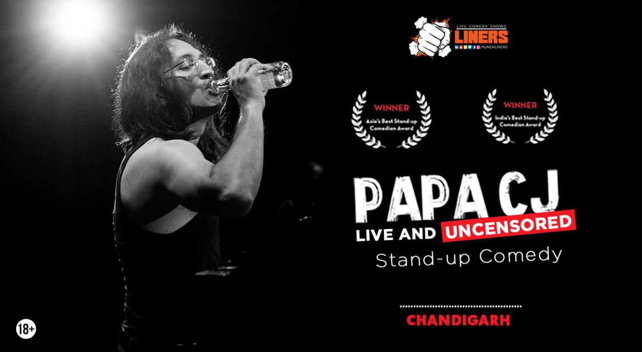 Papa CJ: Live and Uncensored (stand-up comedy) - presented by Punchliners in Chandigarh