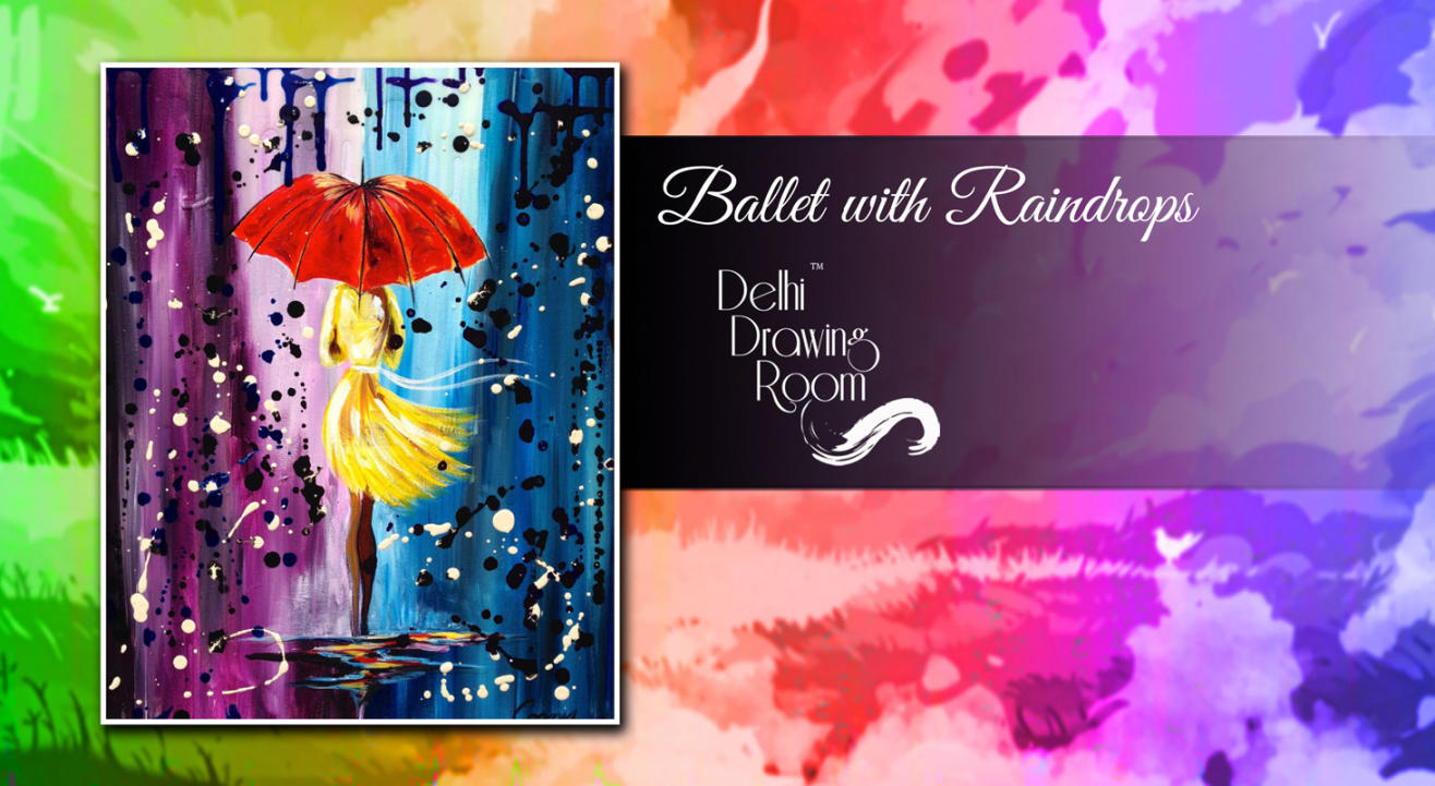 Ballet with Raindrops Painting Party by Delhi Drawing Room