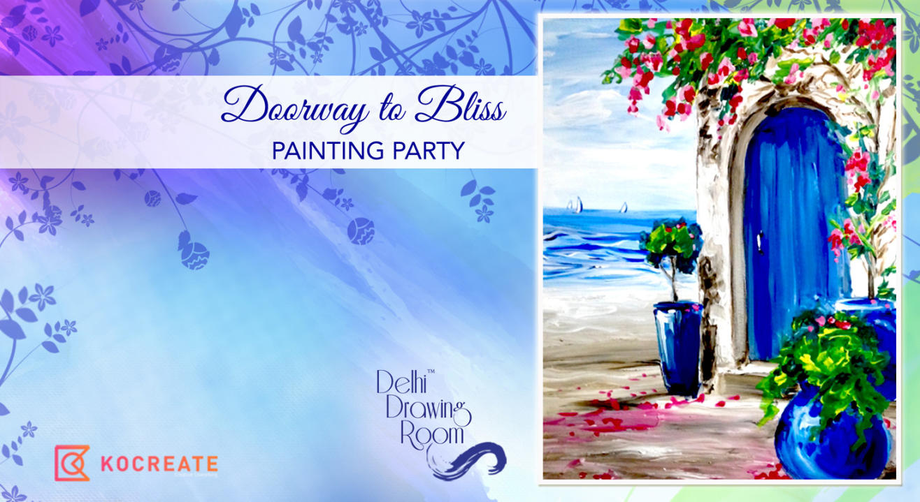 Doorway to Bliss Painting Party by Delhi Drawing Room