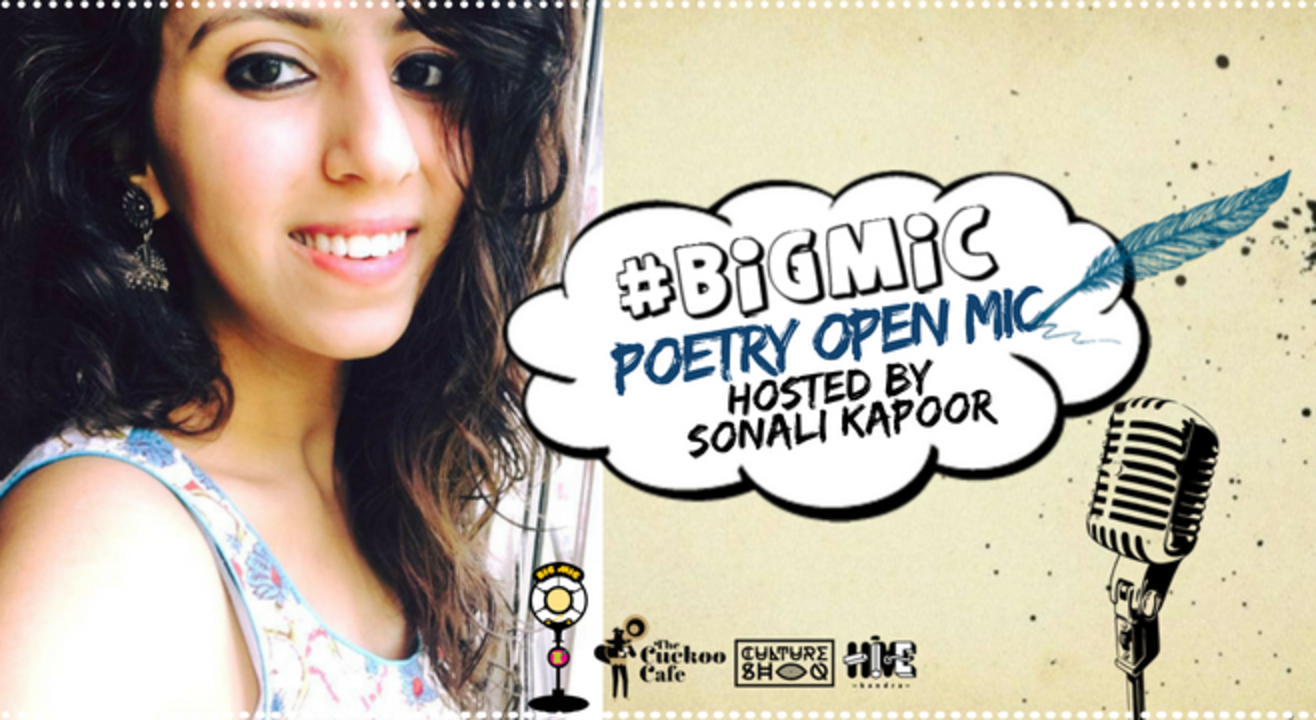 #BIGMIC Poetry Open Mic hosted by Sonali Kapoor