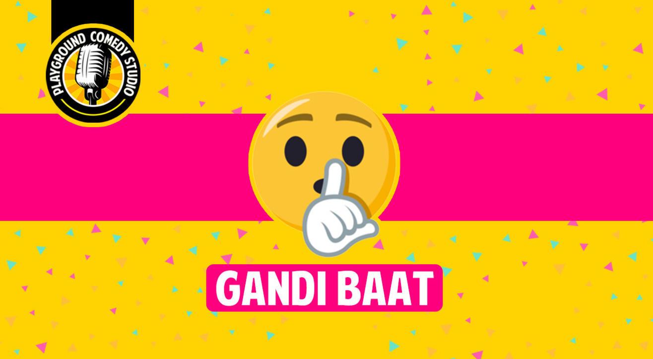 Gandi Baat, Adult Comedy Open Mic