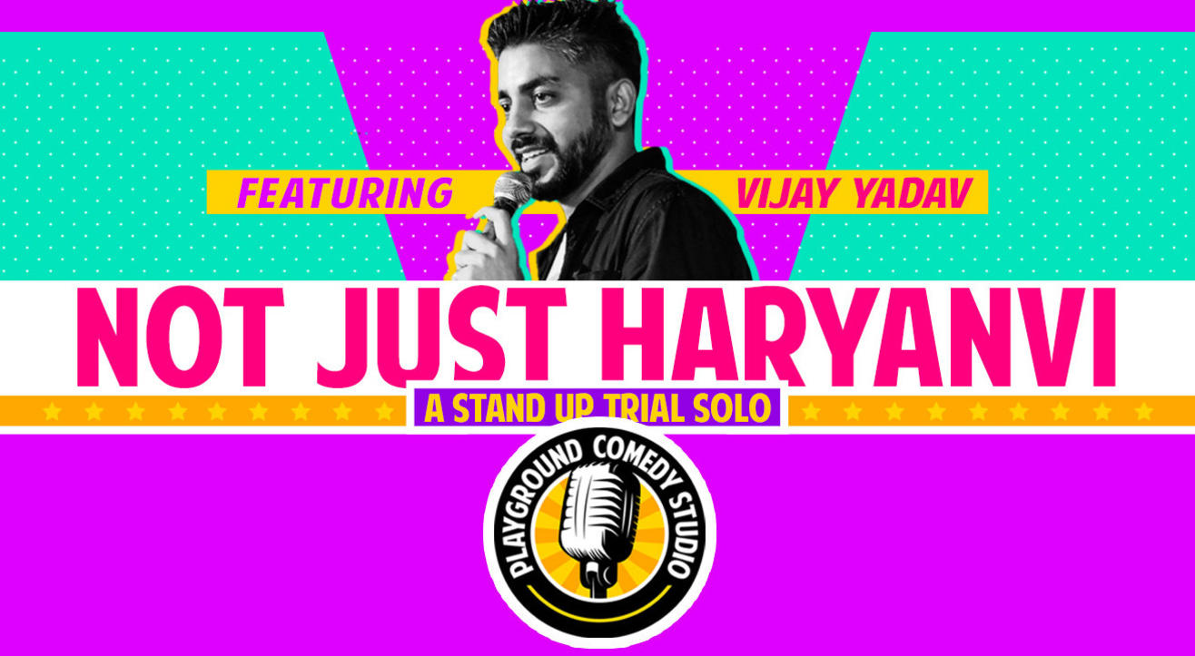 Not Just Haryanvi, A Stand Up Trial Show