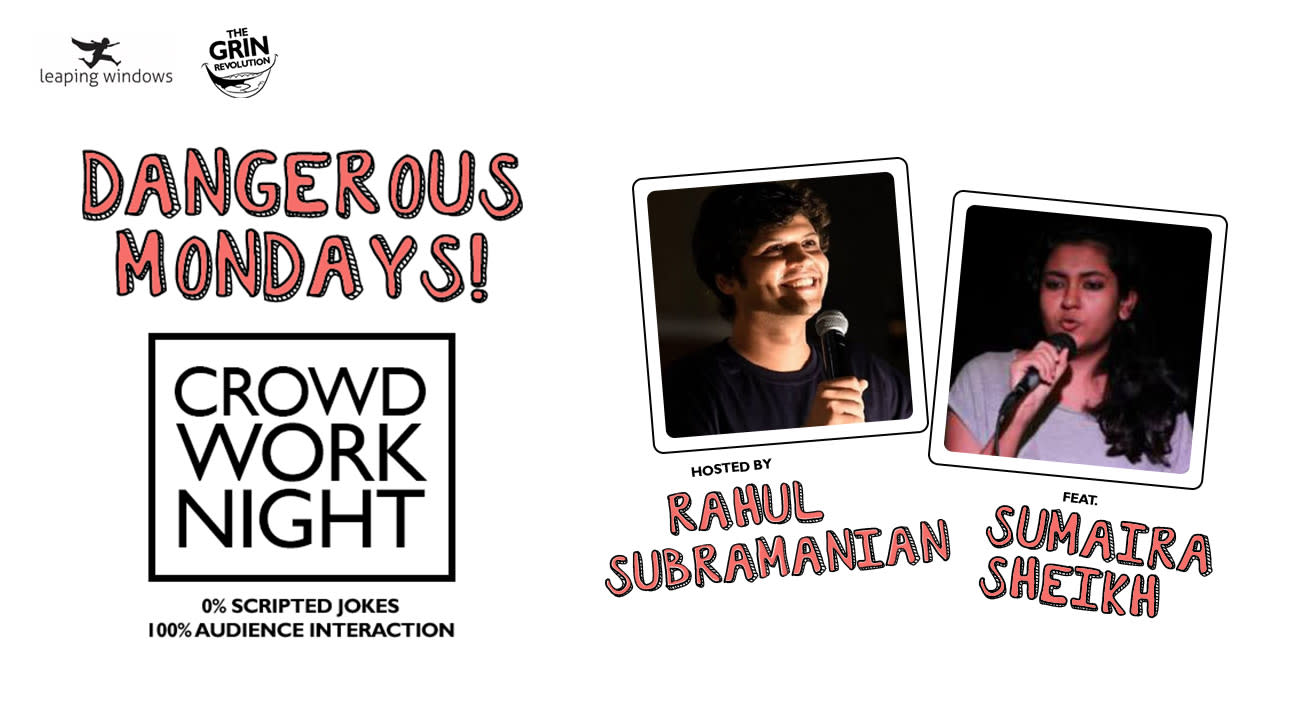 Dangerous Mondays: Crowd Work Night w/ Rahul Subramanian & Sumaira Sheikh