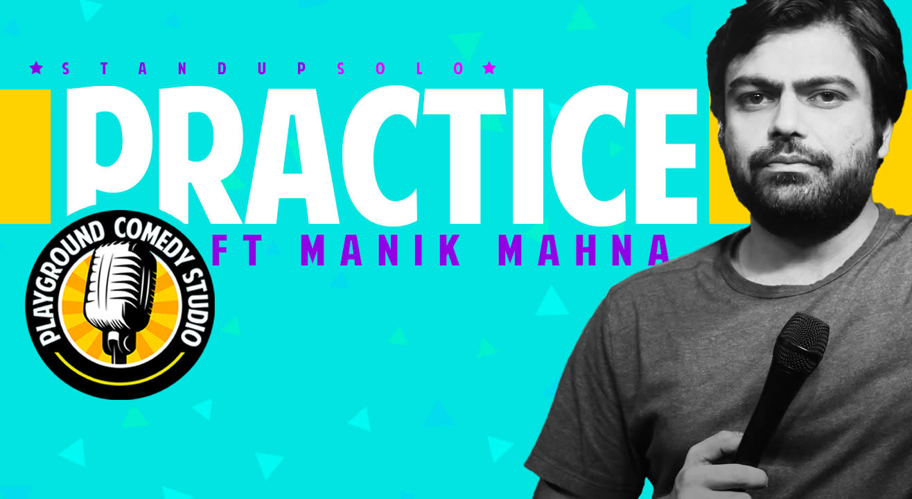 Practice, featuring Manik Mahna