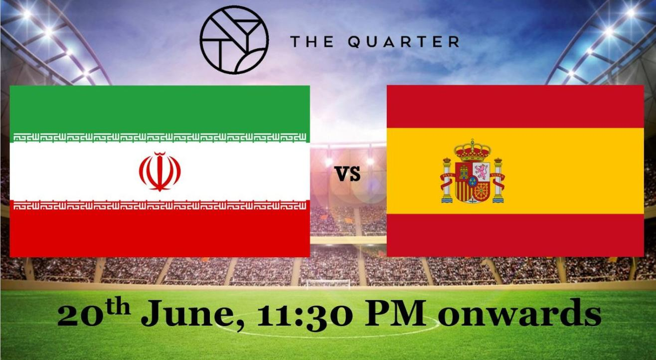 Iran Vs Spain LIVE at the Quarter
