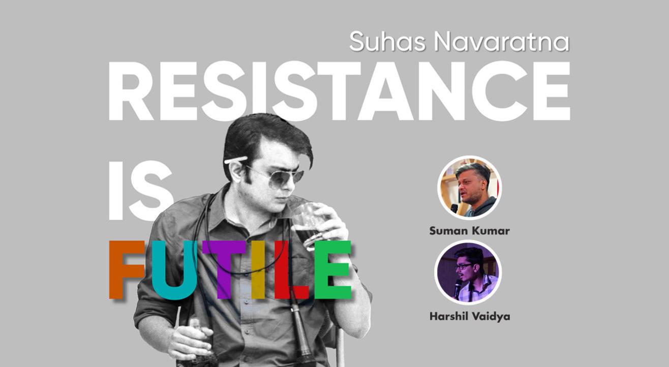 Resistance Is Futile - Suhas Navaratna