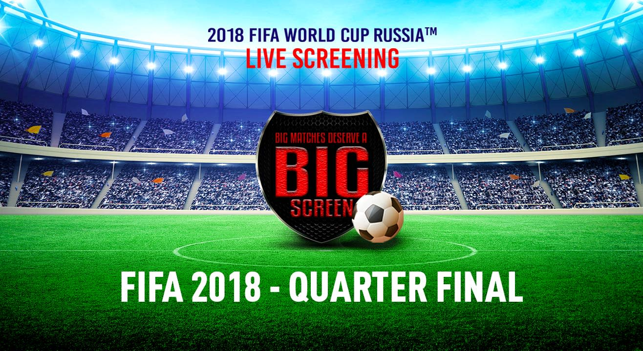 FIFA World Cup Russia 2018 - Quarter Final, Cinepolis (Fun Cinema) V3S Mall Laxmi Nagar