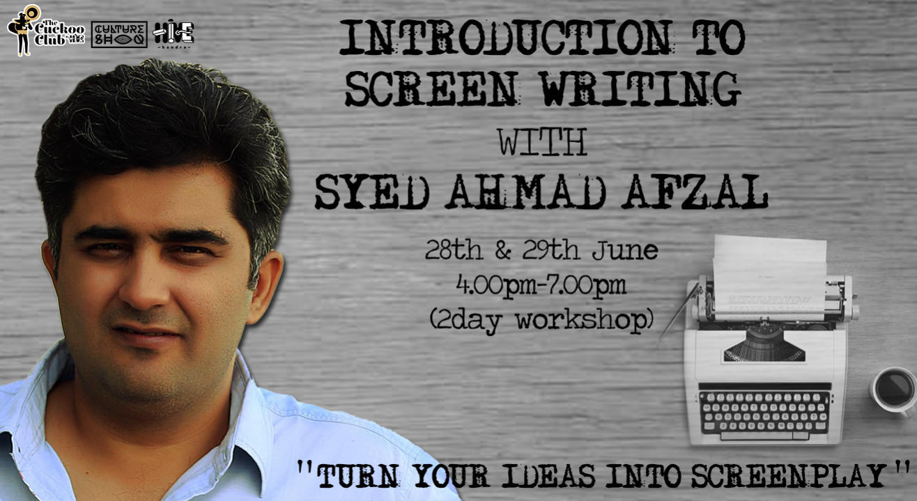 INTRODUCTION TO SCREEN WRITING with Syed Ahmad Afzal
