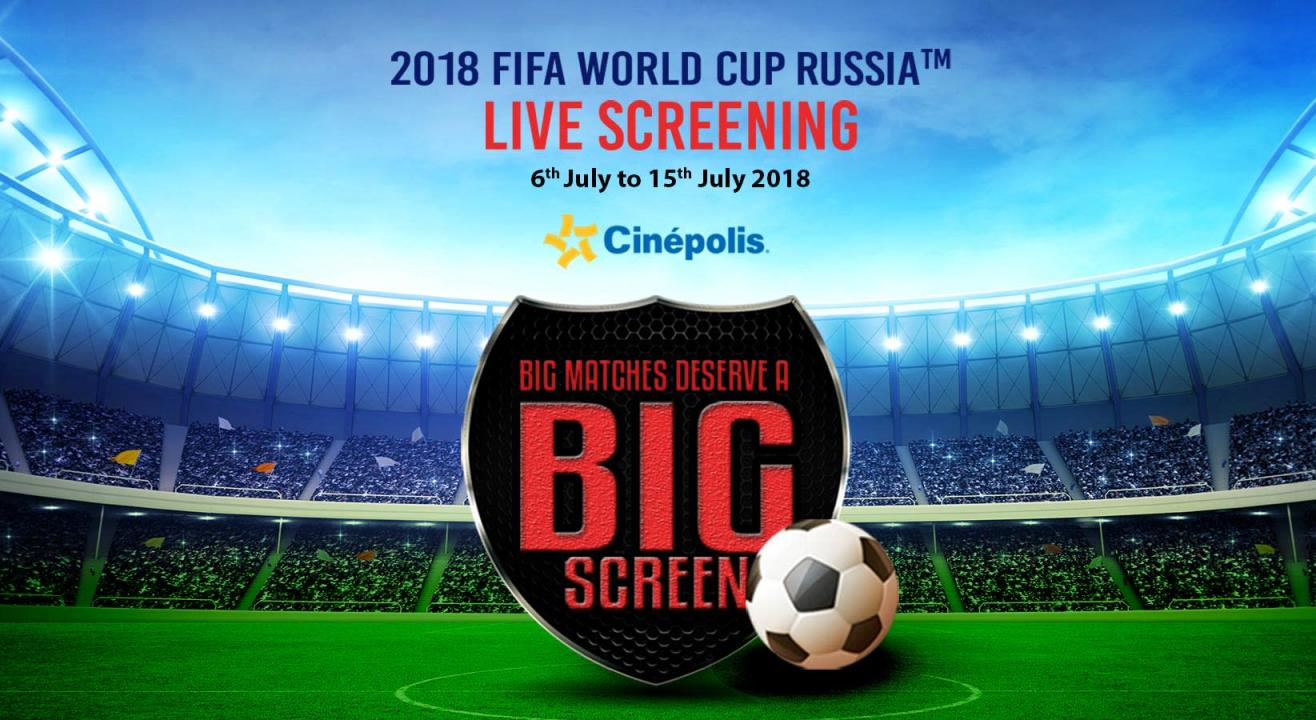 Watch FIFA World Cup 2018 On a Giant Screen at Cinepolis, Delhi & Noida